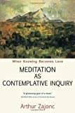 img - for Meditation as Contemplative Inquiry: When Knowing Becomes Love book / textbook / text book