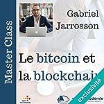 Le bitcoin et la block chain (Master Class)   Gabriel Jarrosson