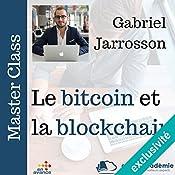 Le bitcoin et la block chain (Master Class) | Gabriel Jarrosson