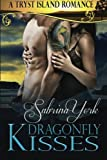 Dragonfly Kisses: A Tryst Island Erotic Romance (Tryst Island Series) (Volume 2)