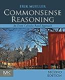 Commonsense Reasoning : An Event Calculus-Based Approach, Mueller, Erik T., 0128014164