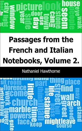 Passages from the French and Italian Notebooks, Volume 2.