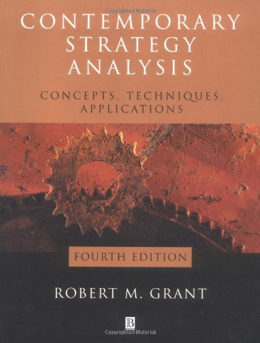 Contemporary Strategy Analysis: Concepts,   Techniques, Applications Fourth Edition