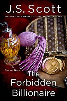 The Forbidden Billionaire (The Sinclairs Book 2) by [Scott, J. S.]