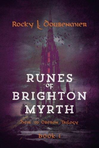 Runes of Brighton Myrth: Heir to Oberon Trilogy: Book I (Volume 1)
