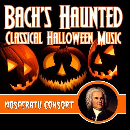 Bach's Haunted Classical Halloween Music