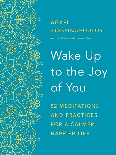 Wake Up to the Joy of You: 52 Meditations and Practices for a Calmer, Happier Life by Harmony