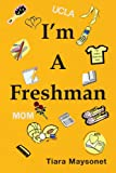 I'm A Freshman, Tiara Maysonet, 1436386632