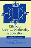 Ethnicity, Race, and Nationality in Education : A Global Pespective, , 0805838376