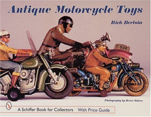 Antique Motorcycle Toys (Schiffer Book for Collectors) from Brand: Schiffer Pub Ltd