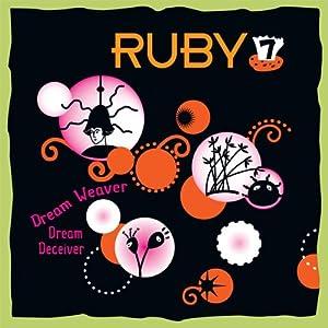 Ruby 7 - Dream Weaver, Dream Deceiver Radio/TV Program