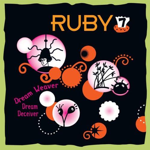 Ruby 7 - Dream Weaver, Dream Deceiver