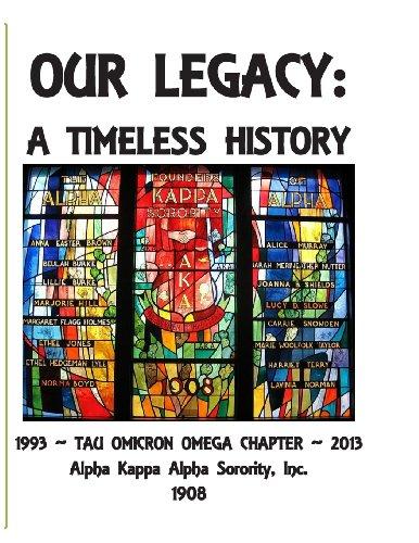Our Legacy: A Timeless History: Tau Omicron Omega History --1993-2013; Alpha Kappa Alpha Sorority