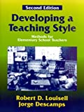 img - for Developing a Teaching Style: Methods for Elementary School Teachers, Second Edition by Louisell Robert D. Descamps Jorge (2000-08-23) Paperback book / textbook / text book