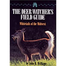 A Deer Watcher's Field Guide: Whitetails of the Midwest