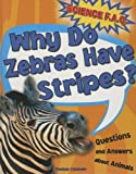 Why Do Zebras Have Stripes?, Thomas Canavan, 1782123970