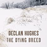 The Dying Breed | Declan Hughes