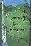 Caring for Crabgrass, Beverly M. Rathbun, 1483603202