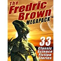 The Fredric Brown MEGAPACK : 33 Classic Science Fiction Stories