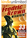 The Fredric Brown MEGAPACK ®: 33 Classic Science Fiction Stories