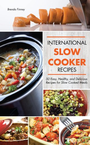 International slow cooker recipes 50 easy healthy and delicious international slow cooker recipes 50 easy healthy and delicious recipes for slow cooked forumfinder Choice Image
