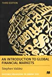 An Introduction to Global Financial Markets, Stephen Valdez, 0312233477