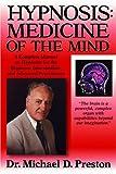Hypnosis: Medicine of the Mind, Michael D. Preston, 1930580118