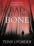 Bad to the Bone (DI Bliss Book 1)