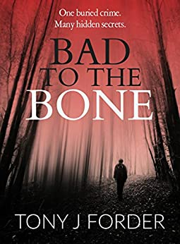 Bad to the Bone (DI Bliss Book 1) by [Forder, Tony J.]