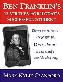 benjamin franklin 13 virtues essay Benjamin franklins success model life and times in the autobiography essays philosopher, scientist, and framer of the us constitution: these are just few of the occupations benjamin franklin.