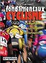 Les fondamentaux du cyclisme : Compétition, cyclosport, cyclotourisme par Vaast