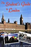 The Students Guide to London, Larry Lain and Jeff Griffin, 0939923807