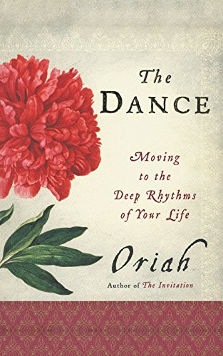 The Dance: Moving to the Deep Rhythms of Your Life