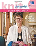 Knit Along with Debbie Macomber – A Charity Guide for Knitters (Leisure Arts #4803): 14 Featured Charities & Projects For Each!