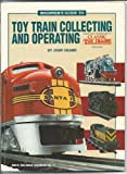 Beginners Guide to Toy Train Collecting and Operating - Model Railroad Handbook No. 31