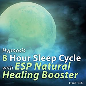 Hypnosis 8 Hour Sleep Cycle with ESP Natural Healing Booster Speech