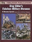 Greg Cihlar's Fabulous Military Dioramas