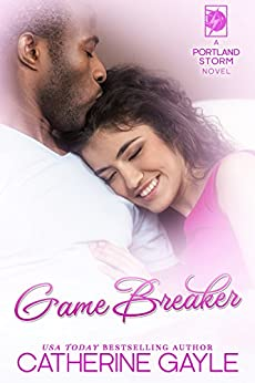 Game Breaker (Portland Storm Book 14) by [Gayle, Catherine]