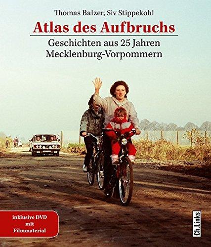 Atlas des Aufbruchs: Geschichten aus 25 Jahren Mecklenburg-Vorpommern (Buch plus DVD!)