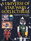 A Universe of Star Wars Collectibles: Identification and Price Guide