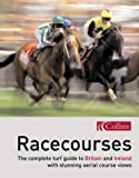 Racecourses: The complete turf guide to Britain and Ireland (Www.Getmapping.Com)