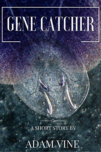 Gene Catcher: A Short Story