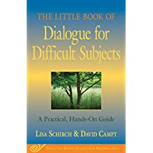 The Little Book of Dialogue for Difficult Subjects: A Practical, Hands-On Guide (Little Books of Justice & Peacebuilding)