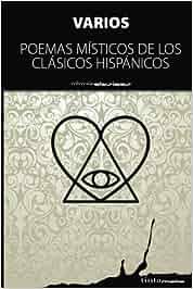 Poemas místicos: De los clásicos hispánicos: Amazon.es: Varios Autores: Libros