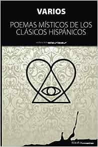 Poemas misticos de los clasicos hispanicos (Spanish Edition): Varios Autores: 9788416030323: Amazon.com: Books