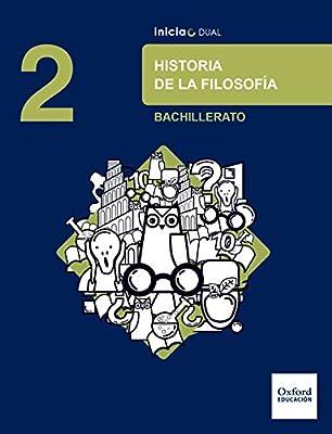 Inicia Dual Historia De La Filosofía 2º Bachillerato. Libro Del Alumno - 9780190508135: Amazon.es: Ríos Pedraza, Francisco, Haya Segovia, Fernando: Libros