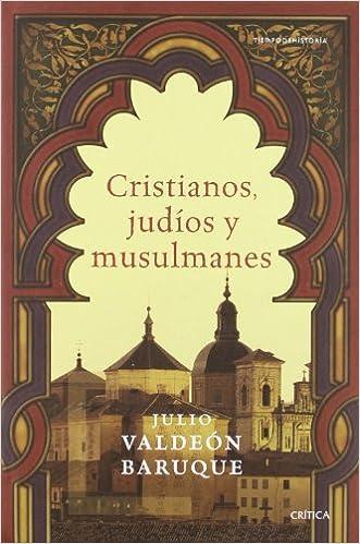 Cristianos, judíos y musulmanes (Tiempo de Historia): Amazon.es: Valdeón Baruque, Julio: Libros