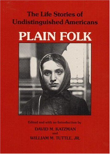 Plain Folk: The Life Stories of Undistinguished Americans