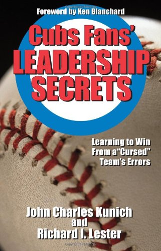 """Cubs Fans' Leadership Secrets: Learning to Win From a """"Cursed"""" Team's Errors ebook"""