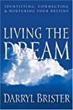 Living the Dream, Darryl S. Brister, 1880809184